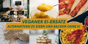 Collage aus Lebensmitteln mit Beispielen für Ei-Alternativen