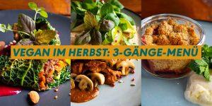 Vegan im Herbst - Drei Gänge Menü aus dem VeggieWorld Podcast