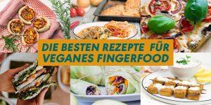 Collage mit sechs Rezeptbildern für Fingerfood vegan