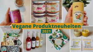 Vegane Produktneuheiten 2021