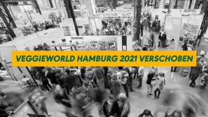 VeggieWorld Hamburg 2021 verschoben