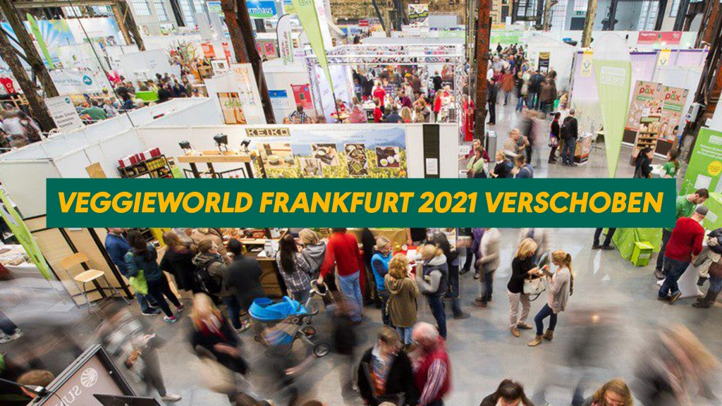 VeggieWorld Frankfurt 2021 verschoben
